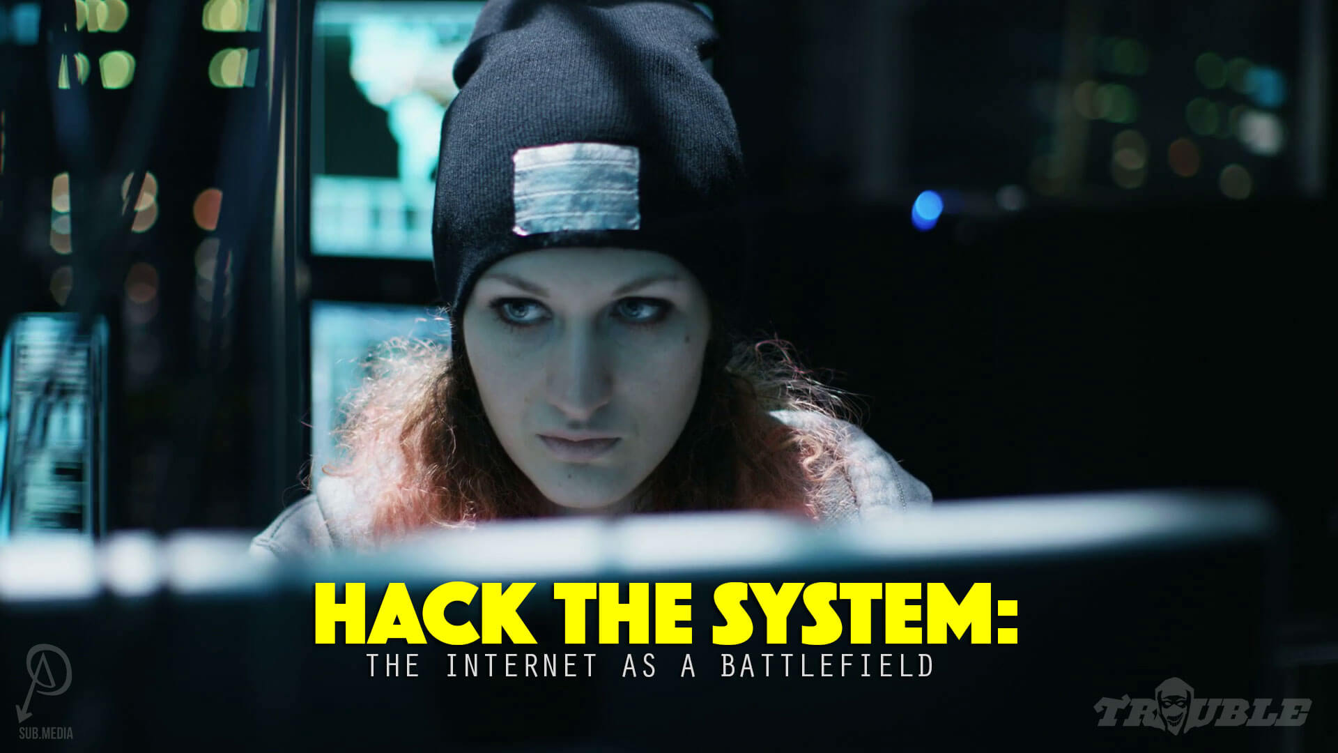 Trouble #8: Hack the System – sub.Media
