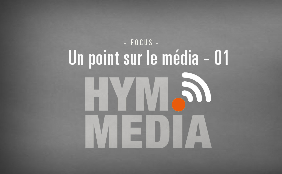 Un point sur le média - 01 - Hym.media
