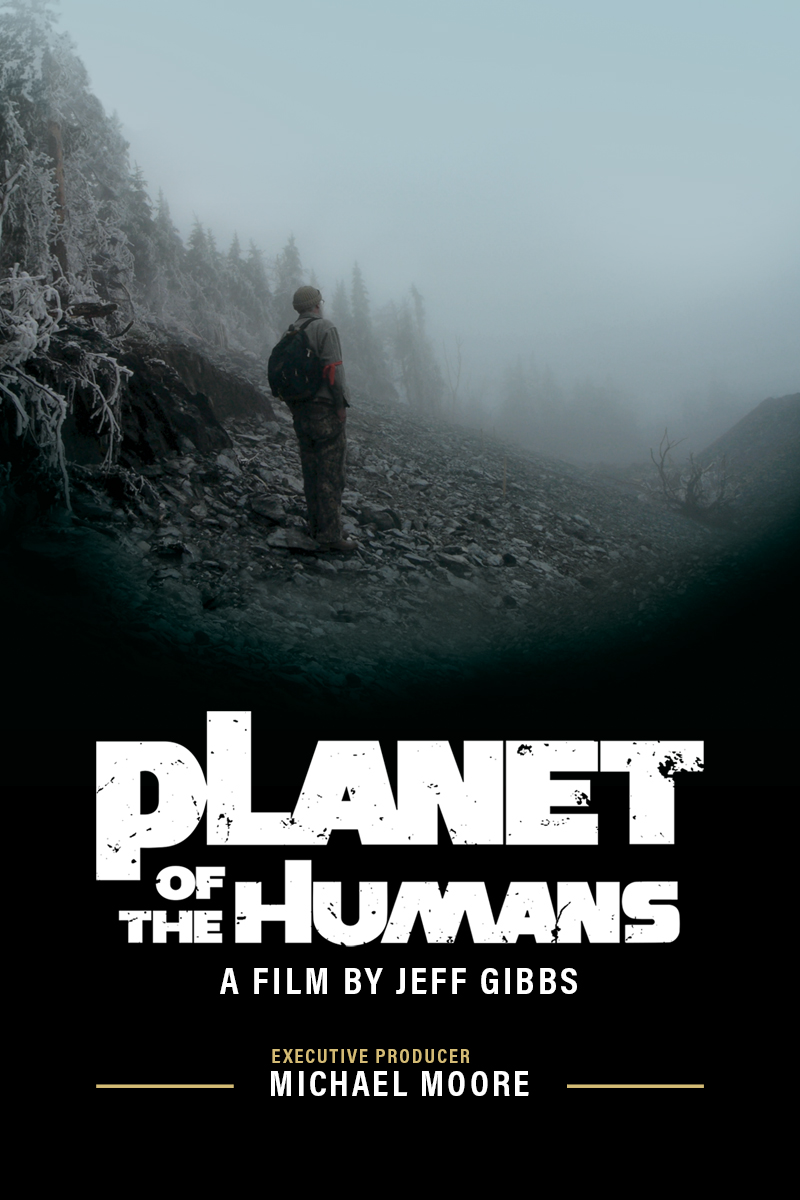 Planet of the Humans | By Jeff Gibbs, Executive Producer Michael Moore